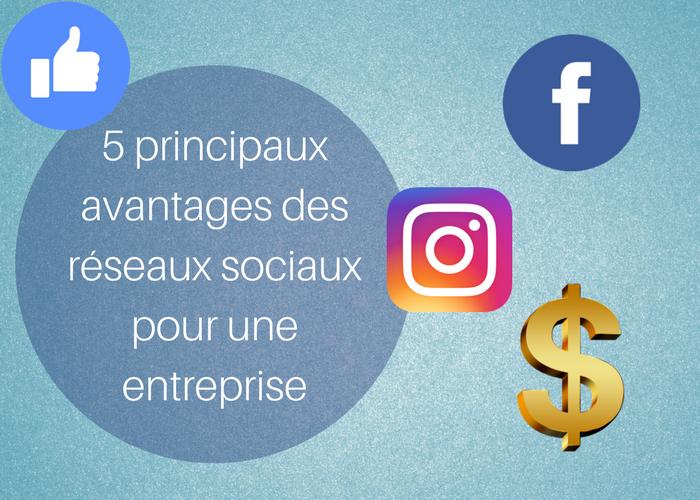 5 principaux avantages des réseaux sociaux pour une entreprise
