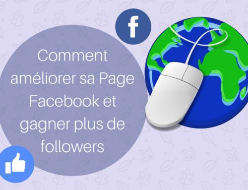 Comment améliorer sa Page Facebook et gagner plus de followers