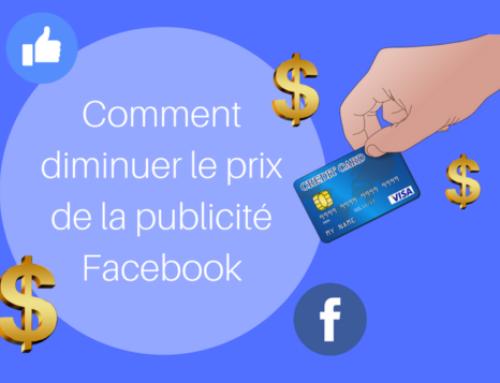 Le prix de la publicité Facebook : comment le diminuer?
