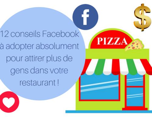 12 conseils Facebook à adopter absolument pour attirer plus de gens dans votre restaurant !