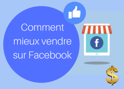 comment mieux vendre sur Facebook