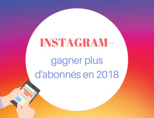 Instagram : les tendances à ne pas rater pour avoir plus d'abonnés sur Instagram en 2018