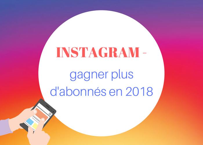 Instagram gagner plus d'abonnés en 2018